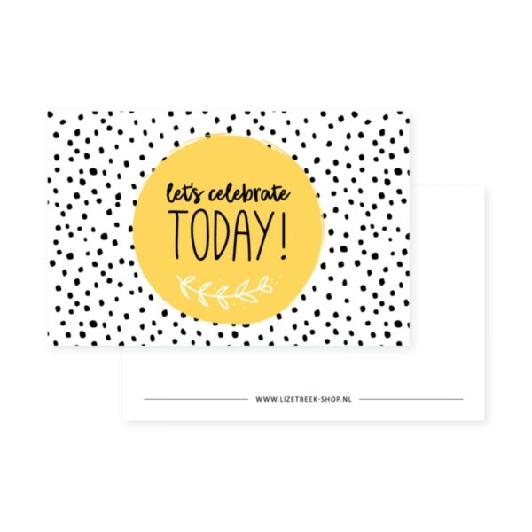 Lizet Beek, minikaartje / kadokaartje Celebrate today geel