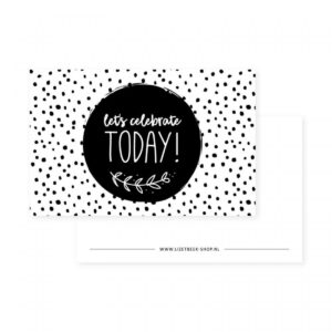 Lizet Beek, minikaartje / kadokaartje Celebrate today zwart wit